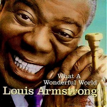 Louis Armstrong«What A Wonderful World»